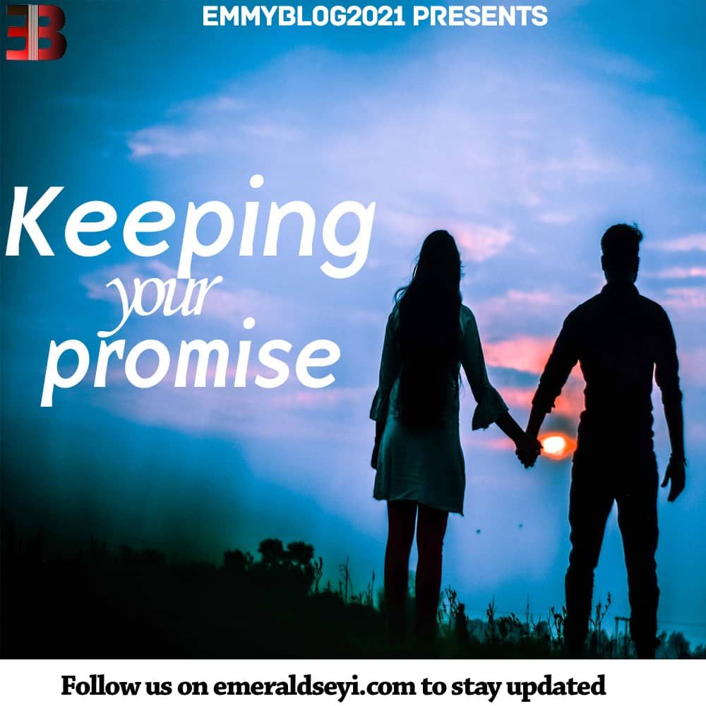 KEEPING YOUR PROMISE